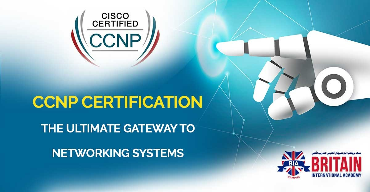 CCNP CERTIFICATION- THE ULTIMATE GATEWAY TO NETWORKING SYSTEMS